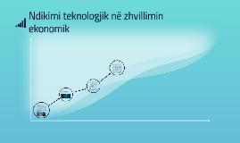 Copy of Ndikimi teknologjik në zhvillimin ekonomik