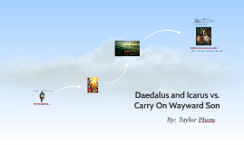 Daedalus and Icarus vs. Carry On Wayward Son