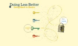 Doing Less Better
