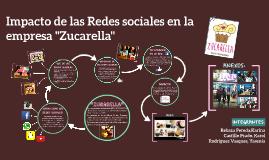 """Impacto de las redes sociales en la empresa """"Zucarella"""""""
