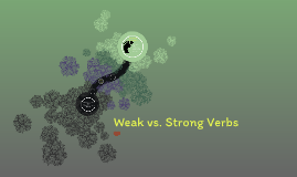 Weak vs. Strong Verbs