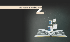 The Heart of Hollow Men