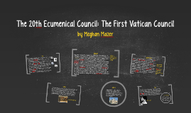 The 20th Ecumenical Council: The First Vatican Council
