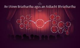 Copy of An tAinm Briathartha agus an Aidiacht Bhriathartha