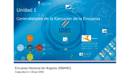 I. Generalidades de la Ejecución de la Encuesta