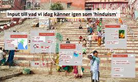 Input till vad vi idag känner igen som `hinduism'