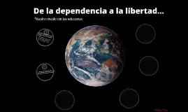 De la dependencia a la libertad