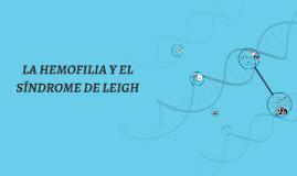 LA HEMOFILIA Y EL SINDROME DE LEIGH