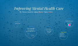 Copy of Improving Mental Health Care