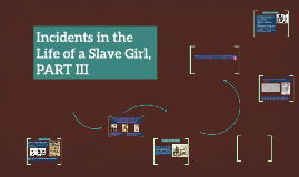 Copy of Incidents in the Life of a Slave Girl, XXII-end