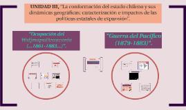 """UNIDAD III, """"La conformación del estado chileno y sus dinámi"""