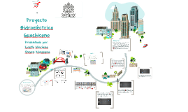 Copy of Proyecto Hidroelectrico Guachicono