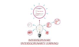 INTERDISCIPLINARITY LEARNING