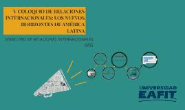 V COLOQUIO DE RELACIONES INTERNACIONALES: LOS NUEVOS HORIZON