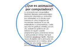 ¿Que es animacion por computadora?