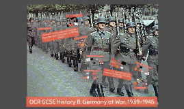 OCR GCSE History B: Germany at War, 1939-1945