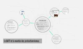 Le GATT et la montée des protectionnismes