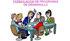 FORMULACION DE PROGRAMAS DE DESARROLLO