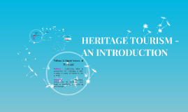 HERITAGE TOURISM - INTRODUCTION