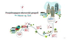 Prosjektoppgave økonomisk geografi