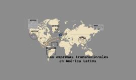 Copy of Las empresas transnacionales en América Latina