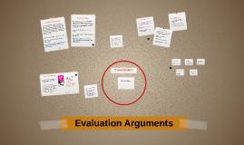 Evaluation Arguments
