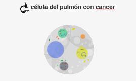 célula del pulmón con cancer