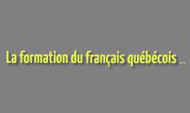 UQAM-La formation du français québécois...