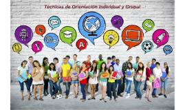 Técnicas de Orientación Individual y Grupal