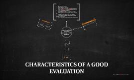 Copy of CHARACTERISTICS OF A GOOD EVALUATION
