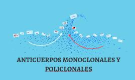ANTICUERPOS MONOCLONALES Y POLICLONALES