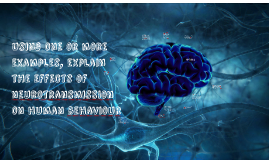 Using one or more examples, explain the effects of neurotran