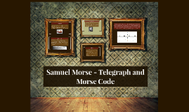 Samuel Morse - Telegraph and Morse Code