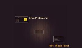 Ética Profissional - Sociedade, Empregado e Honorários
