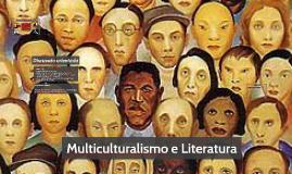 Multiculturalismo e Literatura