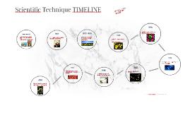 Scientific Technique TIMELINE