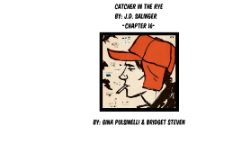 Chapter 16, Catcher in the Rye