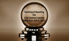 Teaching & Reaching the 21st Century Learner