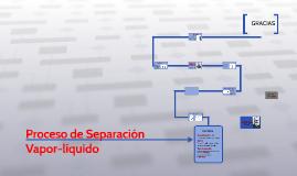 Proceso de Separación Vapor-líquido.