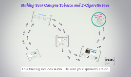 Making Your Campus Tobacco and E-Cigarette Free