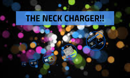 THE NECK CHARGER!!