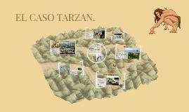 Copy of EL CASO TARZAN.