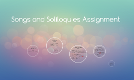 Songs and Soliloquies Assignment