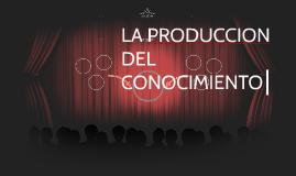 LA PRODUCCION DEL CONOCIMIENTO SOCIAL CONTEMORANEO Y SU ENFA