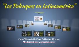 Los Palenques En Latinoamérica
