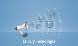 Etíca y Tecnología