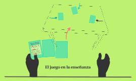 El juego en la enseñanza