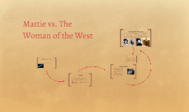 Mattie vs. The Woman of the West