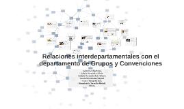 Copy of Relaciones interdepartamentales con el departamento de Grupo