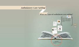 Ambulatory Care Setting